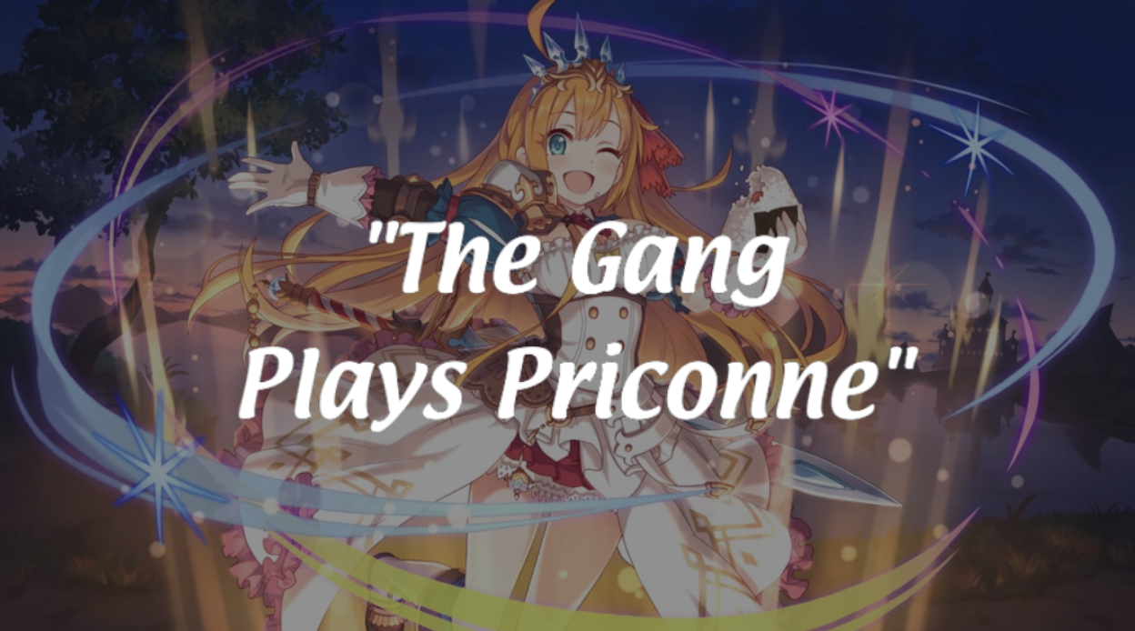 The Gang Plays Priconne